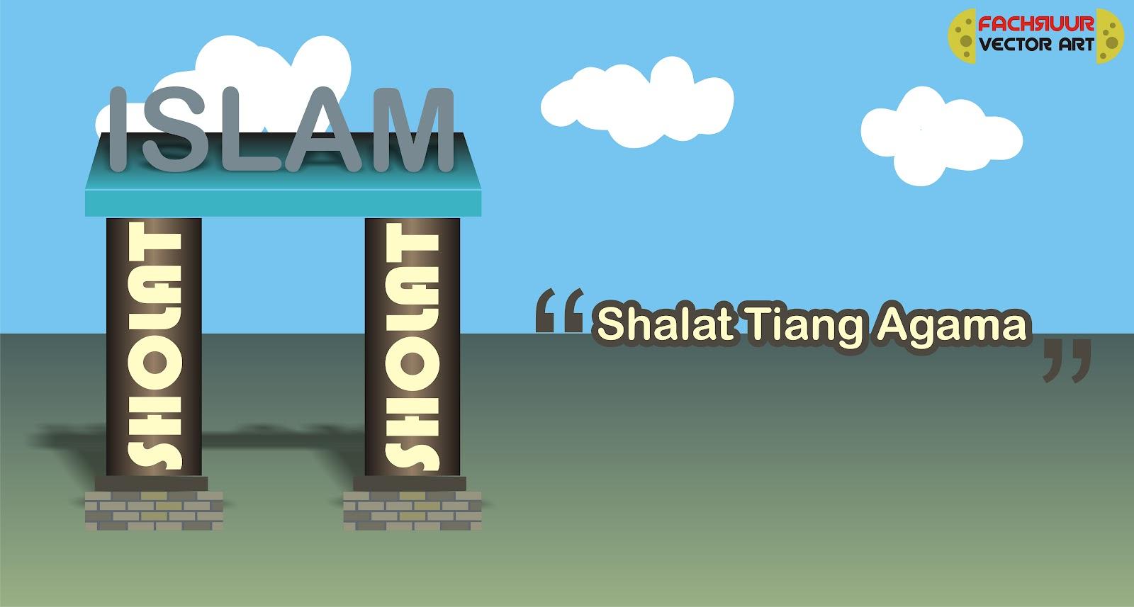 SHALAT ADALAH TIANG AGAMA